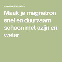 Maak je magnetron snel en duurzaam schoon met azijn en water