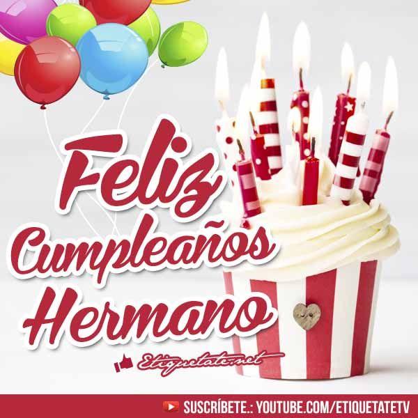 Happy Birthday Quotes For Brother In Spanish: Extraordinarias Deseos De Cumpleaños Para Mi Hermano VER