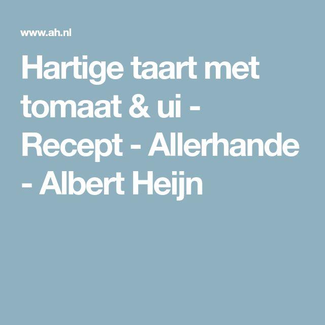 Hartige taart met tomaat & ui - Recept - Allerhande - Albert Heijn