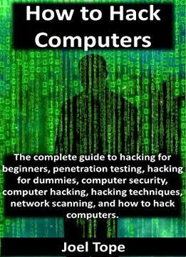 How To Hack Computers by Joel Tope The book is related to genre of security format of book is PDF, EPUB, AZW3 and size of books is…