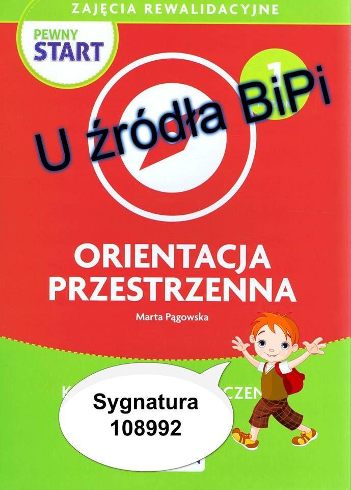 Orientacja przestrzenna : karty pracy i ćwiczenia / Marta Pągowska