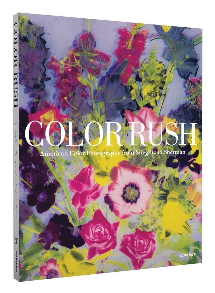 Color Rush American Color Photography From Stieglitz To Sherman Lisa Hostetler Katherine Bussard 97815971 Color Photography Color Rush American Photography