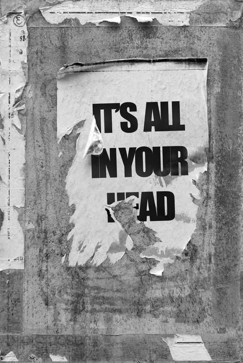 All in your head.