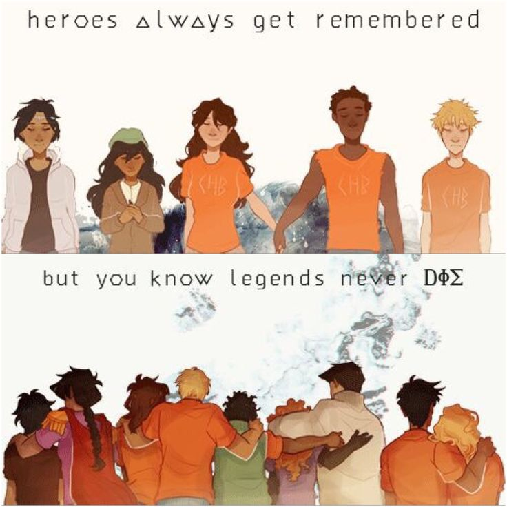 The PJO heroes will always get remembered, but the legends will never die. <3