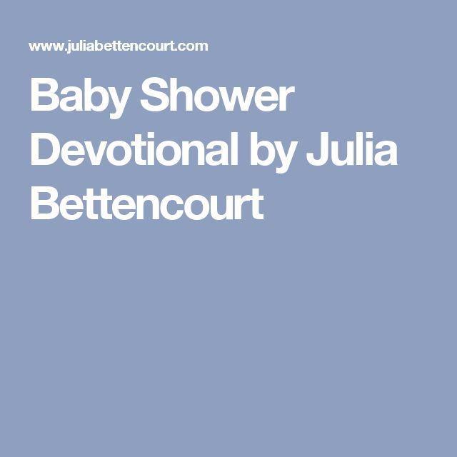 Baby Shower Devotional by Julia Bettencourt