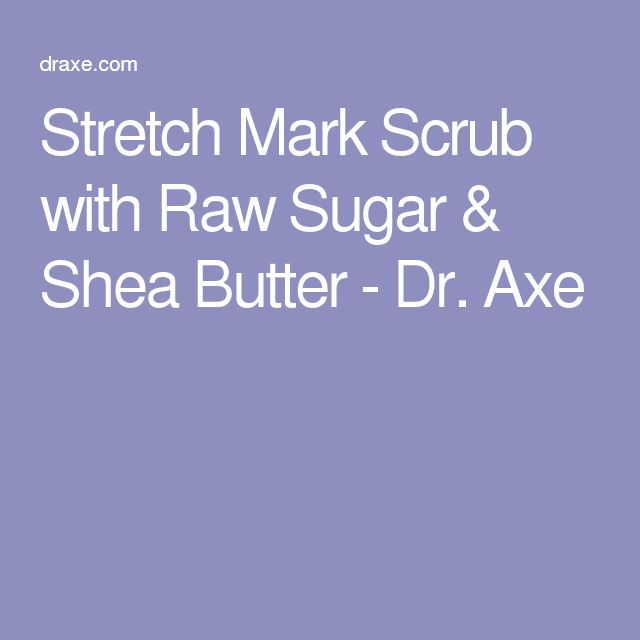Stretch Mark Scrub with Raw Sugar & Shea Butter - Dr. Axe
