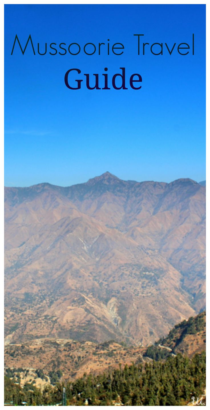 Mussoorie Travel Guide: Weather, Attractions, and Things to Do.