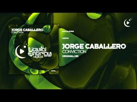 Jorge Caballero - Conviction (Original Mix) [Liquid Energy Digital]