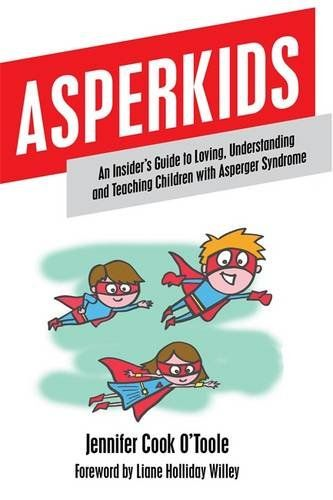 Asperkids: An Insider's Guide to Loving, Understanding and Teaching Children with Asperger Syndrome by Jennifer Cook O'Toole http://www.amazon.com/dp/1849059020/ref=cm_sw_r_pi_dp_HKxmwb0D47MQM
