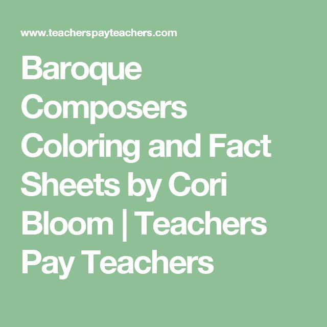 Baroque Composers Coloring and Fact Sheets by Cori Bloom | Teachers Pay Teachers