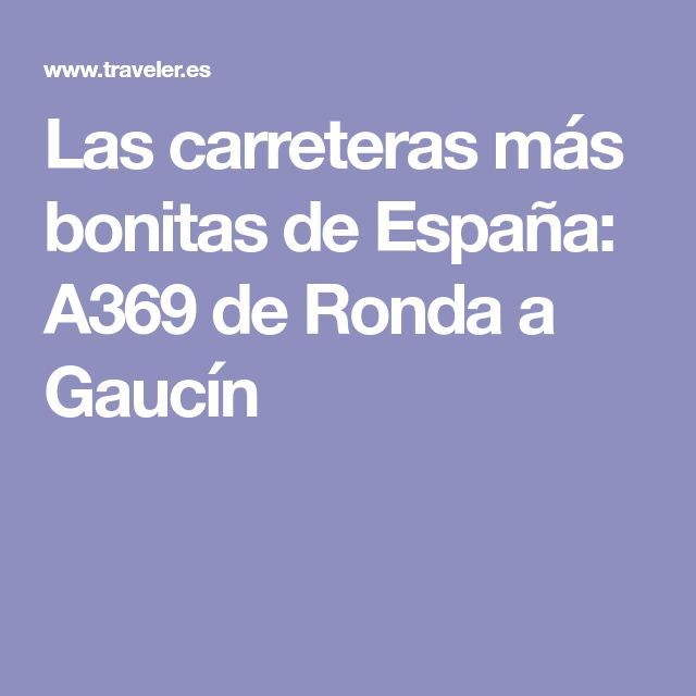 Las carreteras más bonitas de España: A369 de Ronda a Gaucín