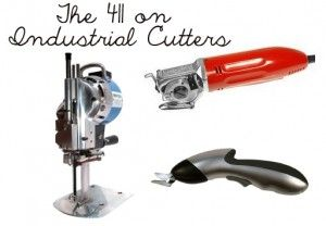 The 411 on Industrial Fabric Cutters via lilblueboo.com