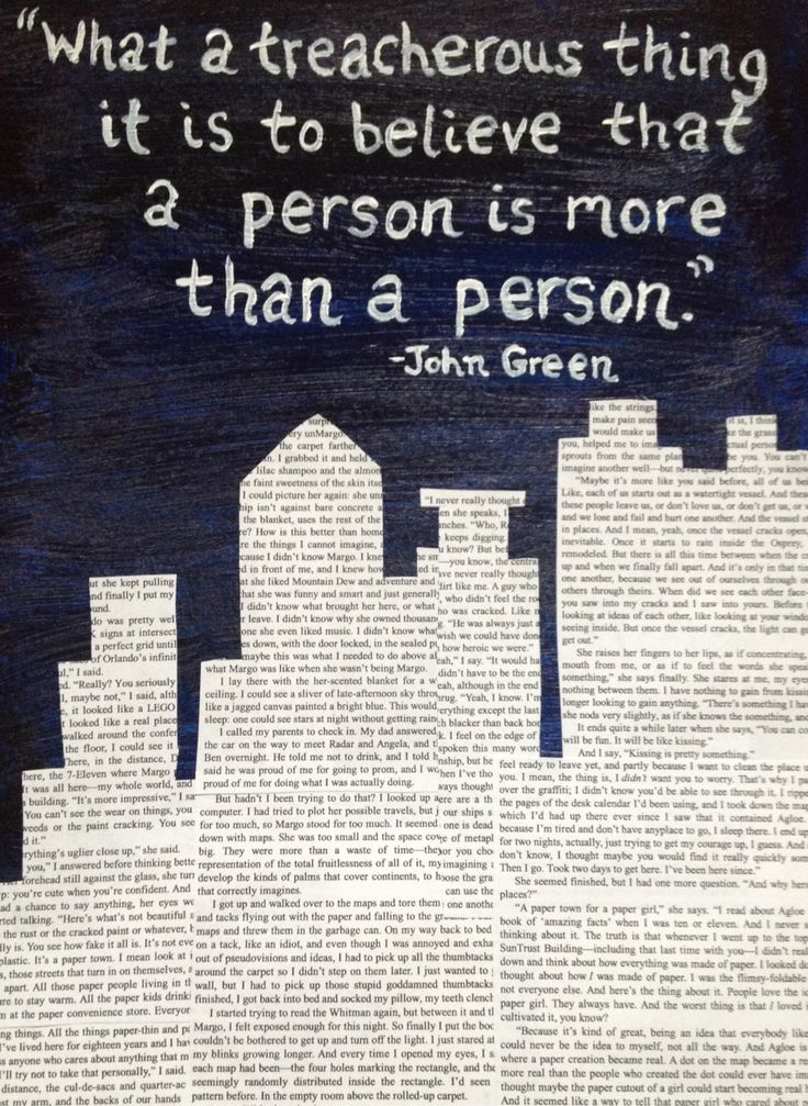 """What a treacherous thing it is to believe that a person is more than a person."" - John Green"