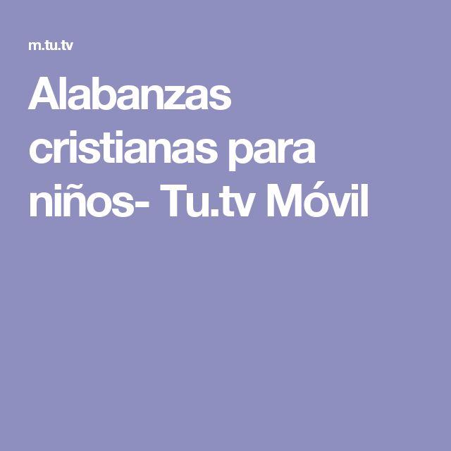 Alabanzas cristianas para niños- Tu.tv Móvil