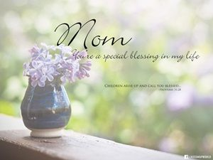 Bible Verses About Mother's Day, Christian Quotes, Poems and Prayers for Your Mom | Gospelherald.com