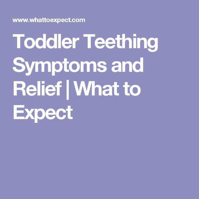 Toddler Teething Symptoms and Relief | What to Expect