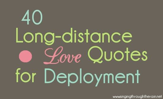 40 Long Distance Love Quotes for Deployment - Singing through the Rain                                                                                                                                                                                 More