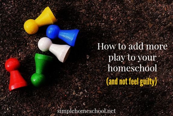 How to add more play to your homeschool (and not feel guilty) | Simple Homeschool | Bloglovin'