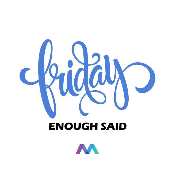 Friday, enough said. #friday #fridayfunday #quotes #saings #fun #weekend #fri