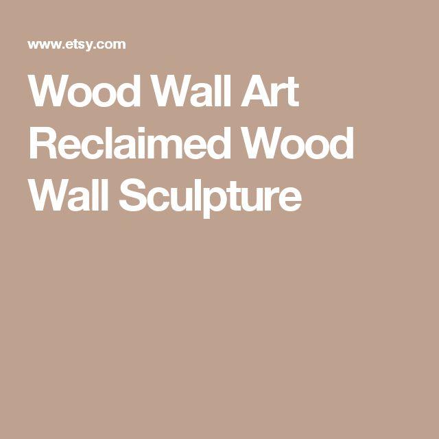 Wood Wall Art Reclaimed Wood Wall Sculpture