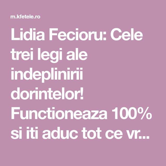 Lidia Fecioru: Cele trei legi ale indeplinirii dorintelor! Functioneaza 100% si iti aduc tot ce vrei! pagina 2