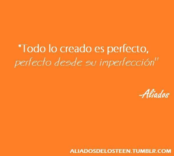 Todo lo creado es perfecto/ Aliados*