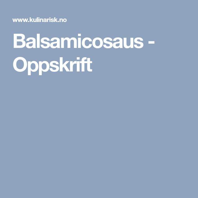 Balsamicosaus - Oppskrift