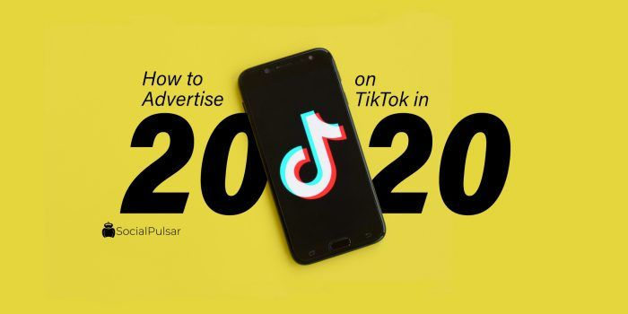 How To Advertise On Tiktok In 2020 Social Media Marketing Services Best Digital Marketing Company Social Media Marketing Agency