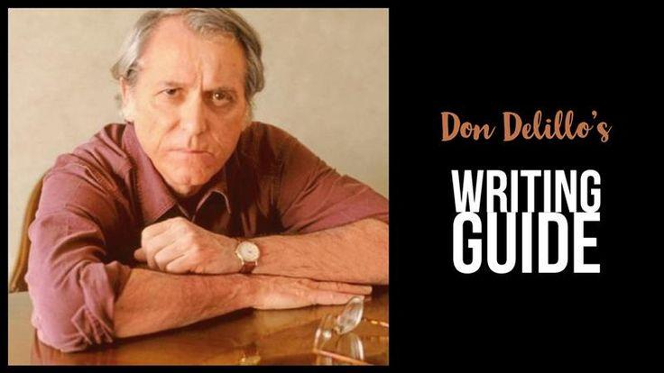 Don Delillo's Writing Guide - Writers Write