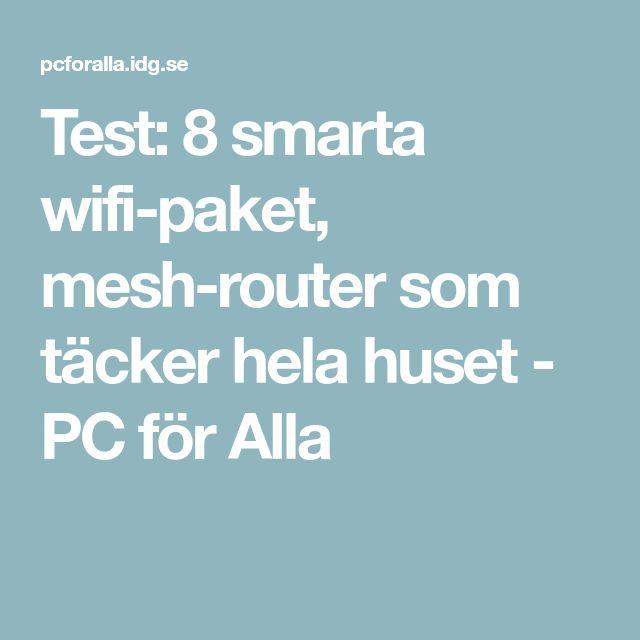 Test: 8 smarta wifi-paket, mesh-router som täcker hela huset - PC för Alla
