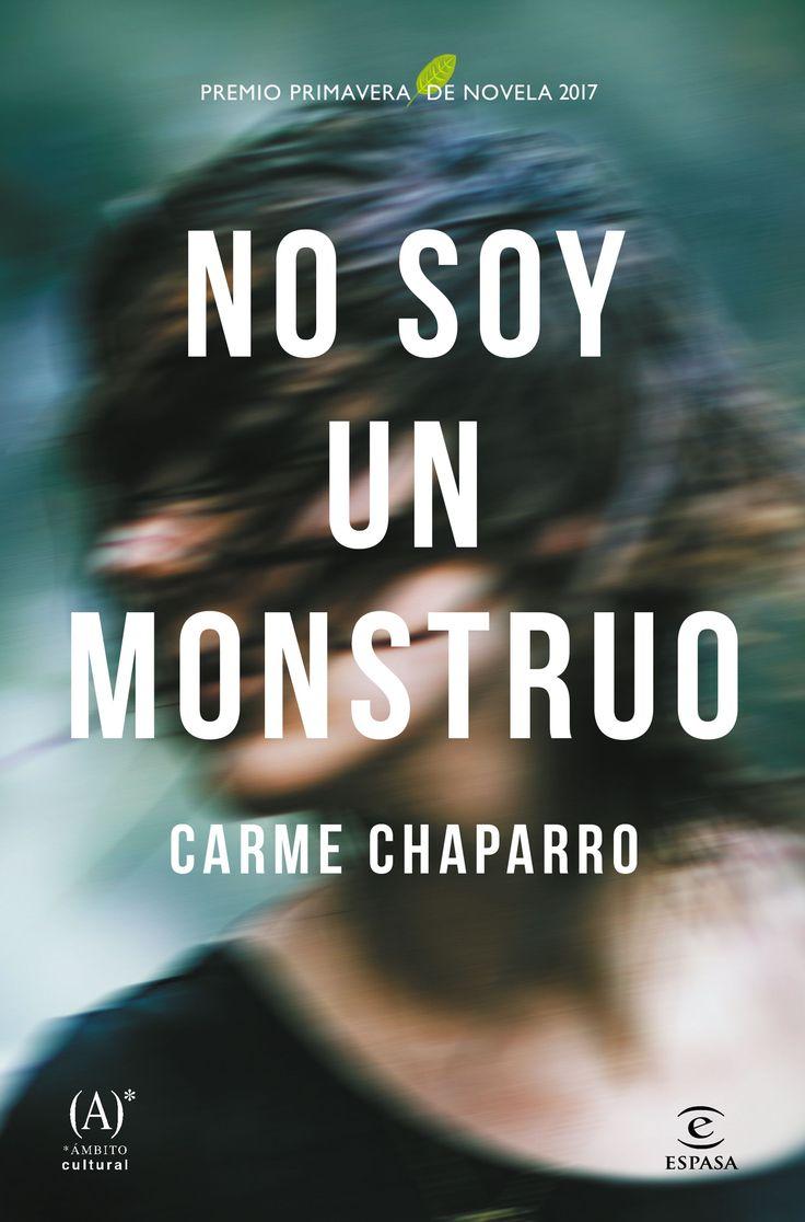 No soy un monstruo, de Carme Chaparro. En solo treinta segundos tu vidapuede convertirse en una pesadilla