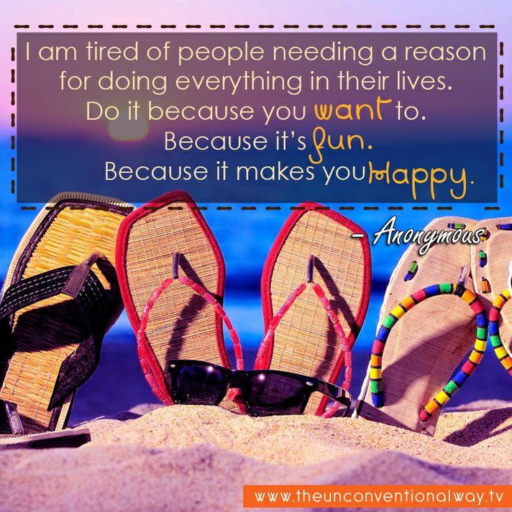 """""""I am tired of people needing a reason for doing everything in their lives.."""""""