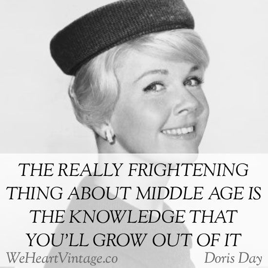 Quotes: Doris Day on growing older #SassafrasNA #LipSense #Senegence Ind. Distributor No. 394672 https://seneweb.senegence.com/us/contact/shop-now/
