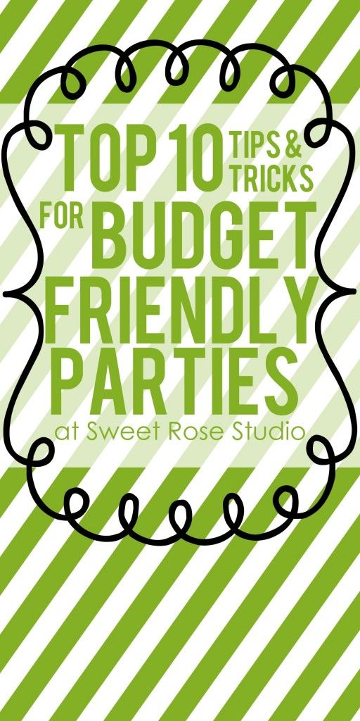 Top 10 Tips for Budget Friendly Parties