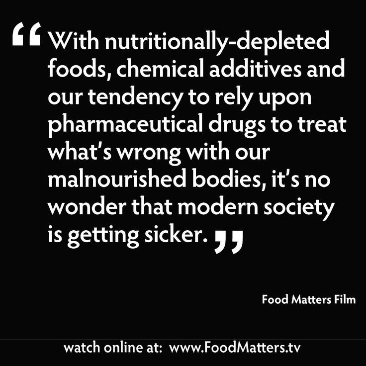 """""""With Nutritionally-Depleated Foods, Chemical Additives And OUr Tendency To Rely Upon Pharmaceutical Drugs To Treat What's Wrong With Our Malnourished Bodies, It's No Wonder That Modern Society Is Getting Sicker"""" - Food Matter Film"""