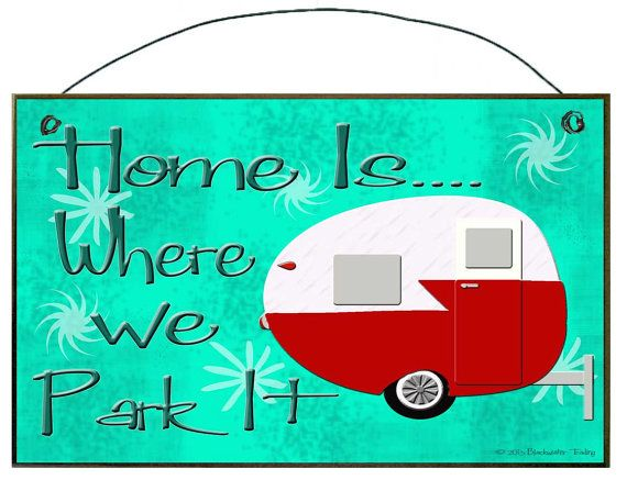 Home Is Where We Park It Camper Camping RV Travel Trailer SIGN Plaque Retro Vintage Style