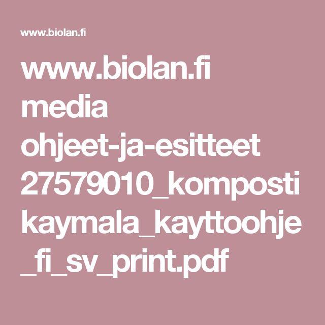 www.biolan.fi media ohjeet-ja-esitteet 27579010_kompostikaymala_kayttoohje_fi_sv_print.pdf