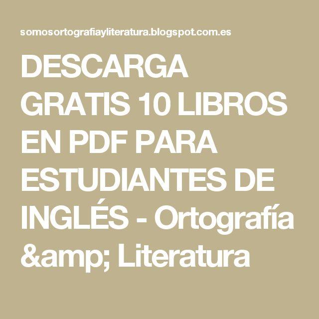DESCARGA GRATIS 10 LIBROS EN PDF PARA ESTUDIANTES DE INGLÉS - Ortografía & Literatura