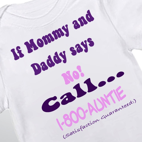 If Mommy and Daddy Say No call 1800 aunt baby by babyonesiesbynany, $12.50