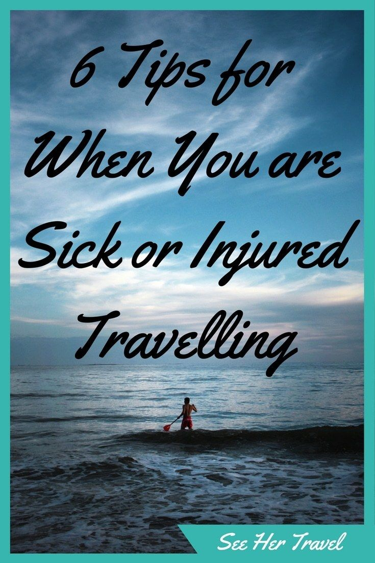 Being sick or injured while travelling is never fun, but it's life! Here are my 6 Top Tips for getting through the rough times on the road, from experience!