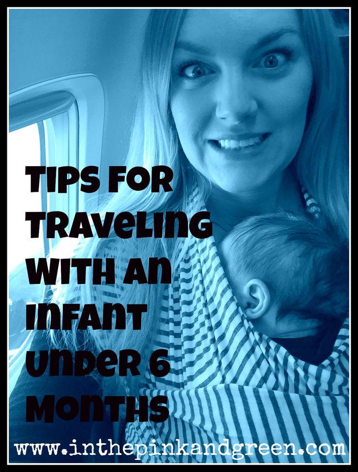 In The Pink & Green: Baby // Traveling with an Infant (0-6 months)