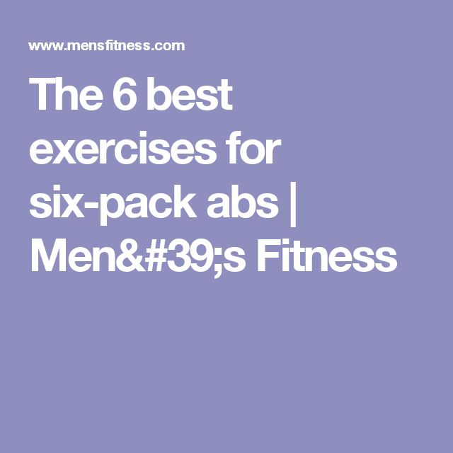 The 6 best exercises for six-pack abs | Men's Fitness
