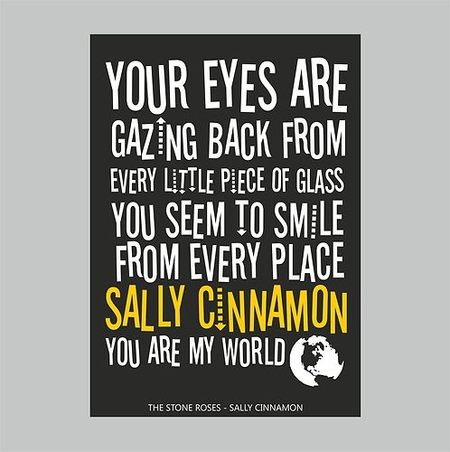 Sally Cinnamon lyrics art poster - Black & White, A4,The Stone Roses Typography | eBay