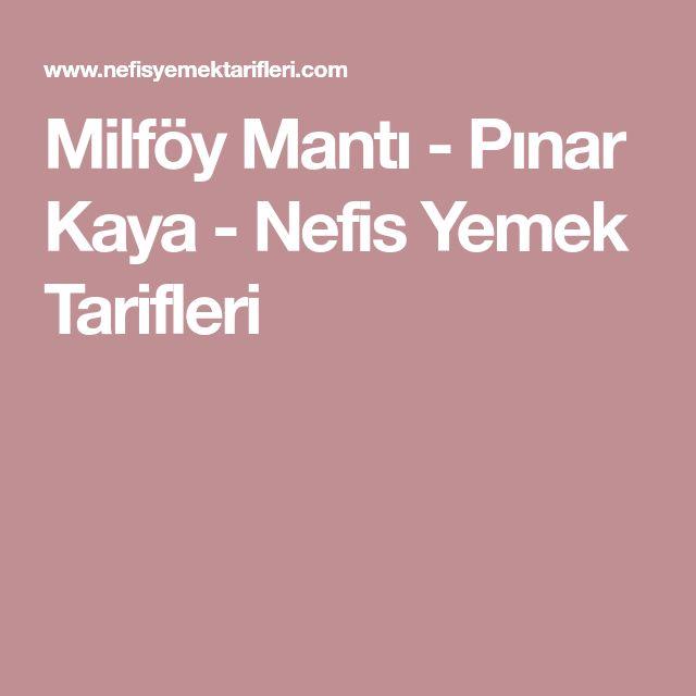 Milföy Mantı - Pınar Kaya - Nefis Yemek Tarifleri