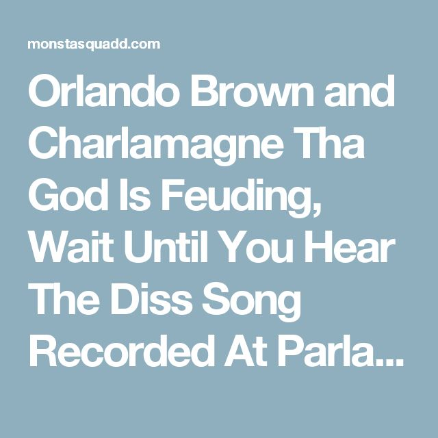 Orlando Brown and Charlamagne Tha God Is Feuding, Wait Until You Hear The Diss Song Recorded At Parlay Records Last Night In Las Vegas Coming Soon! | Monstasquadd