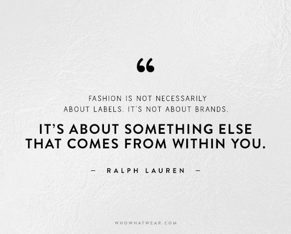 """Your style comes from within not from the labels. Must be why I've never cared a twit about popular """"labels"""""""