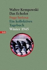 Walter Kempowski; Das Echolot. Fuga furiosa. Ein kollektives Tagebuch. Winter 1945. (3. Teil des Echolot-Projekts)