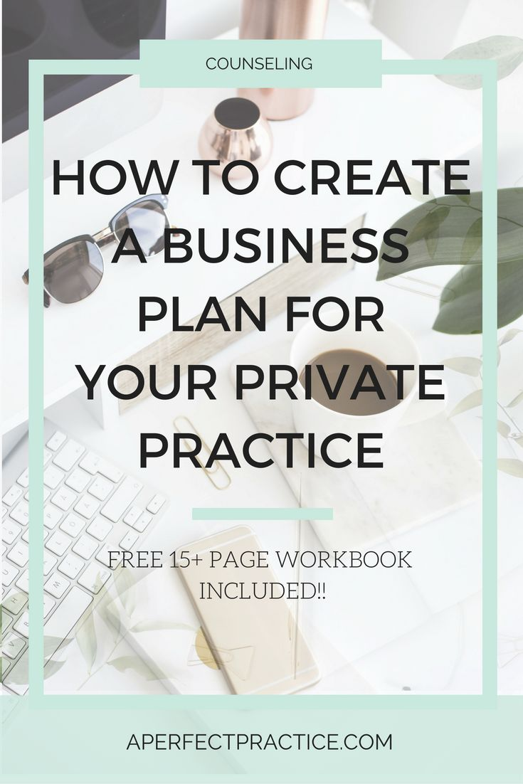 How to Create a Business Plan for Your Perfect Private Practice (Workbook Included!)