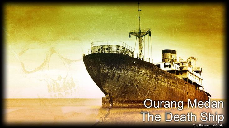"Ourang Medan - The Death Ship  ""A boarding party was assembled and sent across…"