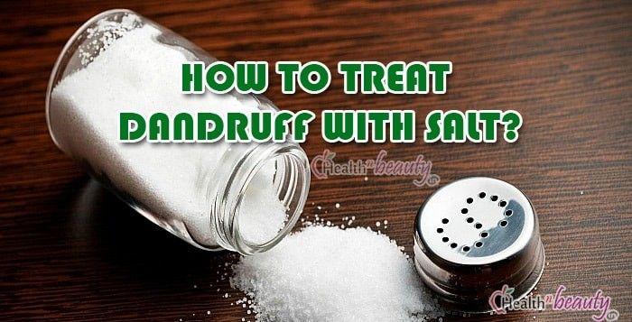 How to Treat or Cure Dandruff with Salt Easily? | #Dandruff #HomeRemedies #Salt
